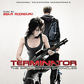Bear McCreary: Terminator: The Sarah Connor Chronicles [Original Television Soundtrack] [PA]