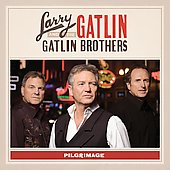 Larry Gatlin & the Gatlin Brothers Band: Pilgrimage