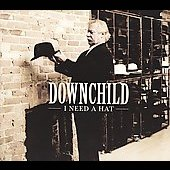 Downchild Blues Band: I Need A Hat [Digipak] *