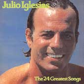 Julio Iglesias: The 24 Greatest Songs