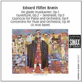 Edvard Fliflet Braein: De glade musikanter; Ouverture; Serenade; Capriccio; Concertino; Ut mot havet