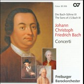 The Sons of J.S Bach, Vol. 3: Johann Christoph Friedrich Bach