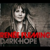 Renée Fleming: Dark Hope [Digipak]