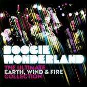 Earth, Wind & Fire: Boogie Wonderland: The Ultimate Earth, Wind & Fire Collection