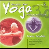 Kevin Kendle: Music for Yoga, Vol. 1