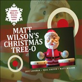 Matt Wilson (Drums): Matt Wilson's Christmas Tree-O [Digipak]