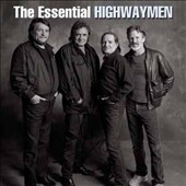 The Highwaymen (Country): The Essential Highwaymen