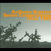 Anthony Braxton: Seven Compositions (Trio) 1989