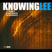 David Liebman/Lee Konitz/Richie Beirach: Knowing Lee [Digipak]