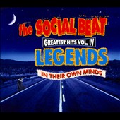 The Social Beat: Greatest Hits, Vol. 4: Legends (In Their Own Minds) [Digipak]