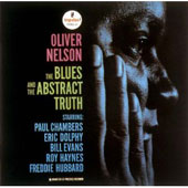 Oliver Nelson: The Blues and the Abstract Truth