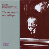 The Complete Recordings / Moriz Rosenthal, piano