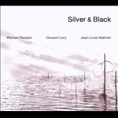 Howard Levy/Jean-Louis Matinier/Michael Riessler: Silver & Black *