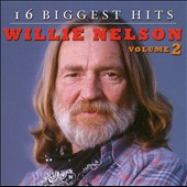Willie Nelson: 16 Biggest Hits, Vol. 2