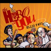 Ellis Paul: The  Hero in You