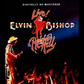 Elvin Bishop: Raisin' Hell