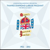 Thames Diamond Jubilee Pageant - works by Elgar, Holst, Walton, Coates, Grainger / London PO