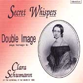 Clara Wieck Schumann: Secret Whispers; Double Image / David Carhart, piano
