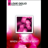 Louie Giglio: Hope: When Life Hurts Most