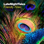 Friendly Fires: LateNightTales *