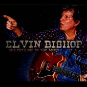 Elvin Bishop: She Puts Me In the Mood [Digipak] *