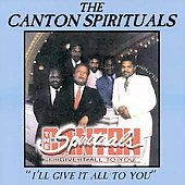 The Canton Spirituals: I'll Give It All to You