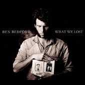 Ben Bedford: What We Lost [Digipak]