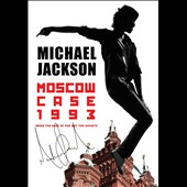 Michael Jackson: Moscow Case 1993: When King of Pop Met the Soviets