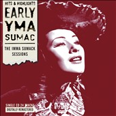 Yma Sumac: Early Yma Sumac: The Imma Sumack Sessions *