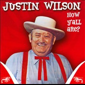 Justin Wilson: How Y'all Are? *
