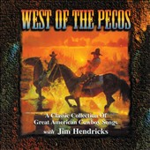 Jim Hendricks: West of the Pecos