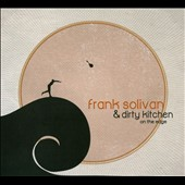 Frank Solivan II/Dirty Kitchen: On The Edge [Digipak]