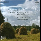 Schubert: Symphony No.6; Rosamunde, incidental music / Swedish CO, Dausgaard