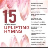Various Artists: 15 of the Most Uplifting Hymns