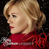 Kelly Clarkson: Wrapped in Red [Deluxe Edition]