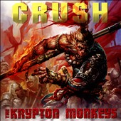 The Krypton Monkeys: Crush