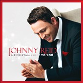 Johnny Reid: A Christmas Gift to You