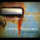 Rich Moore/Mollie O'Brien: Love Runner [Digipak]