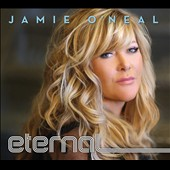 Jamie O'Neal (Country): Eternal [Digipak] *