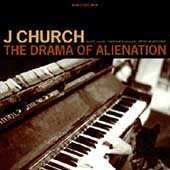 J Church: Drama of Alienation
