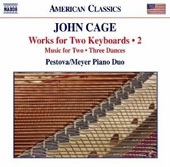 John Cage: Works for Two Keyboard, Vol. 2 - Music for Two; Three Dances / Pestova/Meyer Piano Duo