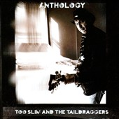 Too Slim & the Taildraggers: Anthology