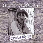 Sheb Wooley: That's My Pa [Box]
