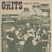 The Grits: Make a Sound
