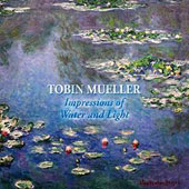 Tobin Mueller: Impressions of Water and Light