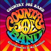 Country Joe McDonald/Country Joe Band: Entertainment Is My Business *