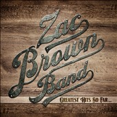 Zac Brown Band: Greatest Hits So Far... [Slipcase]