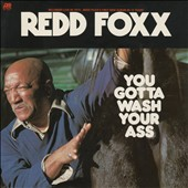 Redd Foxx: You Gotta Wash Your Ass [PA]
