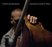 Avishai Cohen Trio (Bass): From Darkness [3/31]