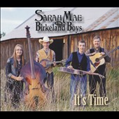 Sarah Mae/Sarah Mae & the Birkeland Boys: It's Time [Digipak]